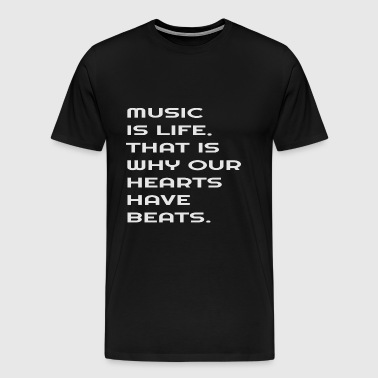 Music is Life - Männer Premium T-Shirt