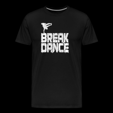 Breakdance Breakdancer Hip Hop Grunge geschenk - Mannen Premium T-shirt