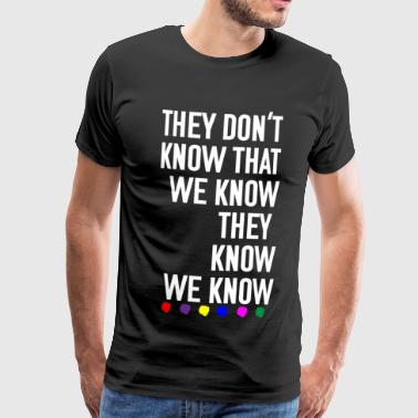 They don't know - Men's Premium T-Shirt