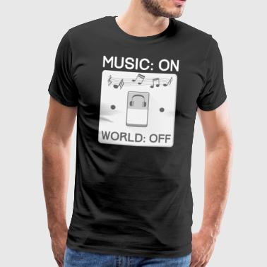 Music ON World OFF - Männer Premium T-Shirt
