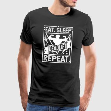 Eat Sleep Deadlift Repeat - deadlift - Mannen Premium T-shirt