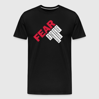 Fear - False evidence appearing real - Men's Premium T-Shirt