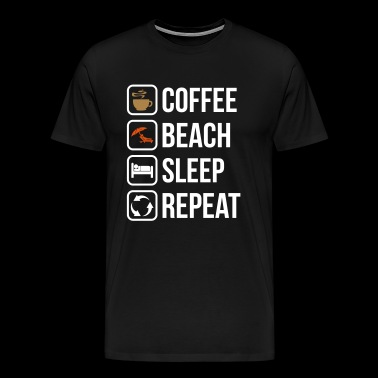 Coffee Beach Sleep Repeat - Männer Premium T-Shirt