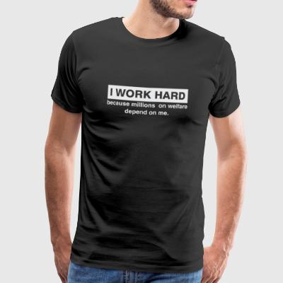 I work hard, because all depend on me - Men's Premium T-Shirt