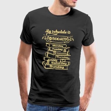 Optaget Bookworm Full Schedule Shirt - Herre premium T-shirt