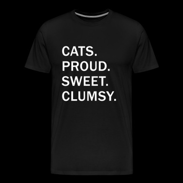 cats proud sweet clumsy - Men's Premium T-Shirt
