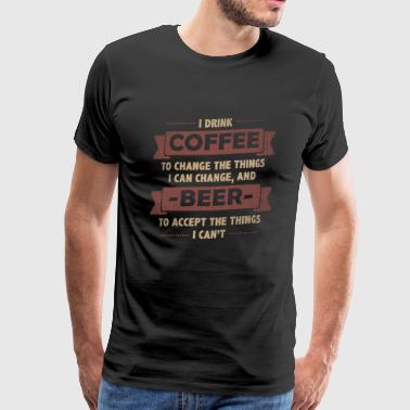 Coffee Quotes> Coffee + Beer> Change + Accept - Men's Premium T-Shirt