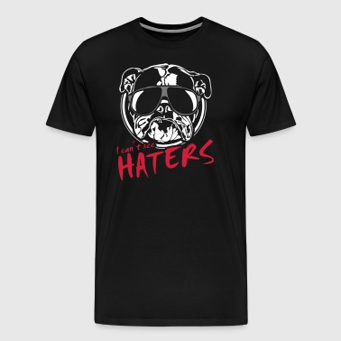 I can't see haters ENGLISH BULLDOG - 3 color - Men's Premium T-Shirt