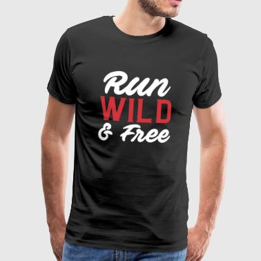 Run wild and free running T-shirt - Men's Premium T-Shirt