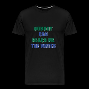 Denglisch: Nobody can give me the water - Men's Premium T-Shirt