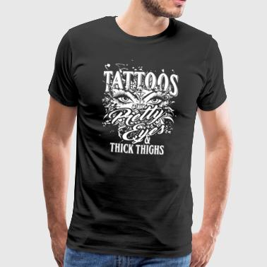 Tattoo Quote Pretty Eyes & Thick Thighs - Men's Premium T-Shirt