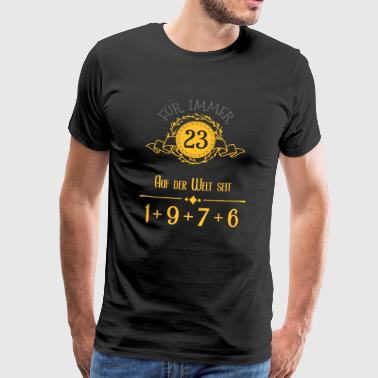 Forever Young! Year 1 + 9 + 7 + 6 = 23 years - Men's Premium T-Shirt