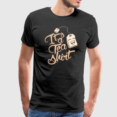 It'sa Tea Shirt - Men's Premium T-Shirt