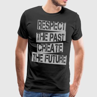 Citat - Respektera Past Create Future - Premium-T-shirt herr