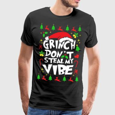 Grinch Don t Steal My Vibe gift - Mannen Premium T-shirt