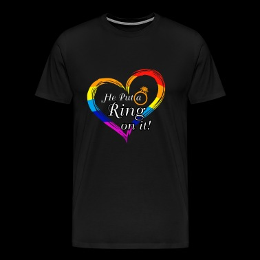 LGBT Bachelor Party - HE PUT A RING ON IT !! - Men's Premium T-Shirt