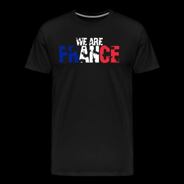 We are France - France flag - Men's Premium T-Shirt