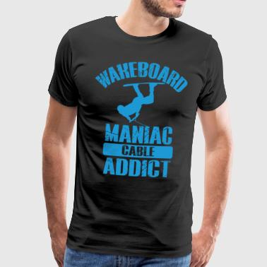 Wakeboard Maniac Cable Addict - Herre premium T-shirt