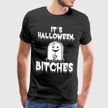 To Halloween, Bitches Shirt - Koszulka męska Premium