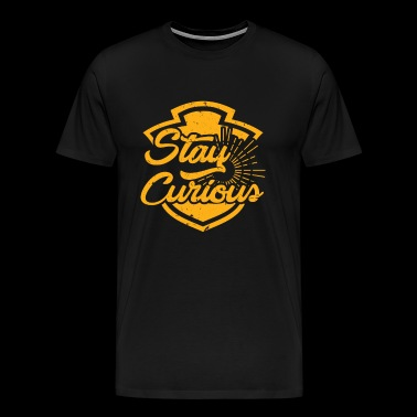 Stay curious! Curious inspiration - Men's Premium T-Shirt