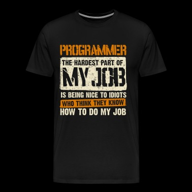 programmer the hardest part of my job is being nic - T-shirt Premium Homme