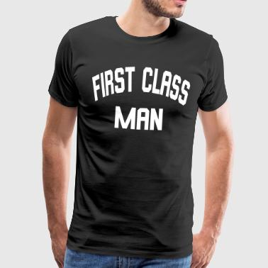 First Class Man - Premium T-skjorte for menn