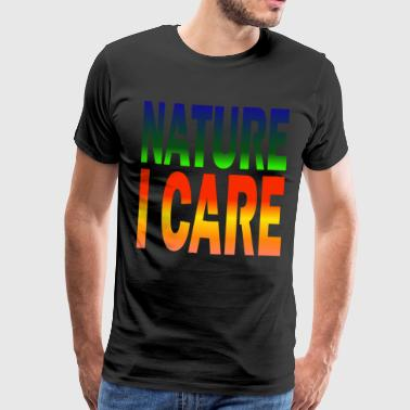 Protect our environment and say: Nature I care - Men's Premium T-Shirt