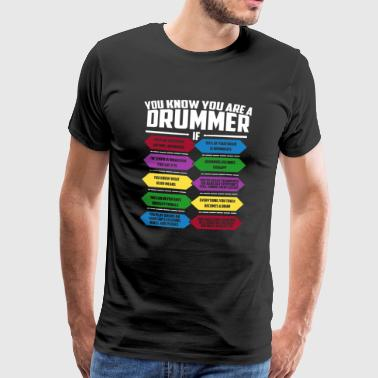 You know you're drummer though - Men's Premium T-Shirt