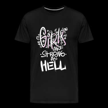 Girls Are Strong As Hell Strong Women Girl Power - Men's Premium T-Shirt