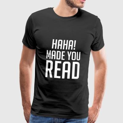HaHa Made You Read - Divertido profesor de inglés - Camiseta premium hombre