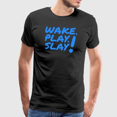 Wake, Play, Slay. Blå. - Premium T-skjorte for menn