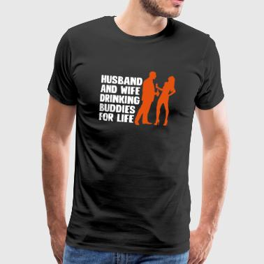 Husband And Wife Drinking Buddies - Men's Premium T-Shirt