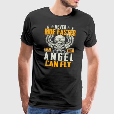 Never ride faster than your angel can fly - Men's Premium T-Shirt