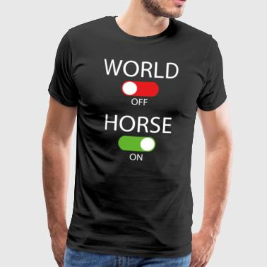 World off - Horse on - Männer Premium T-Shirt