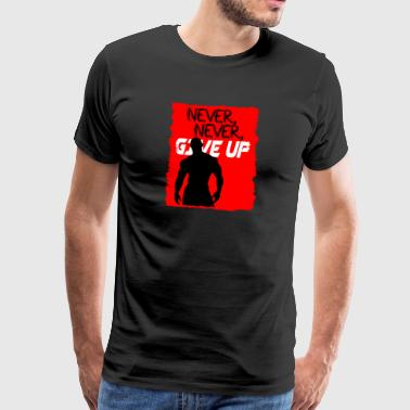 Never, Never, Give Up - Men's Premium T-Shirt