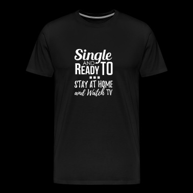 titta på TV single-Ready. - Premium-T-shirt herr
