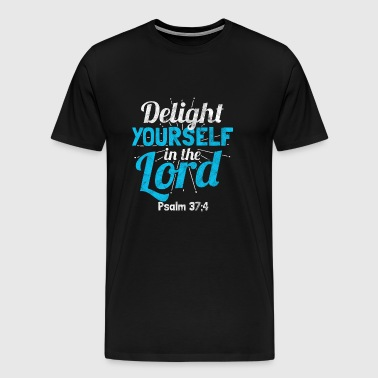 DELIGHT YOURSELF IN THE LORD - Men's Premium T-Shirt