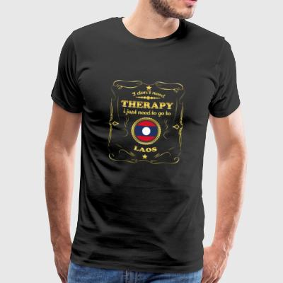 DON T NEED THERAPY GO TO LAOS - Men's Premium T-Shirt
