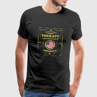 DON T NEED THERAPIE GO TO UNITED STATES AMERICA - Männer Premium T-Shirt