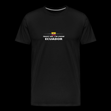 trust me from proud gift ECUADOR - Men's Premium T-Shirt