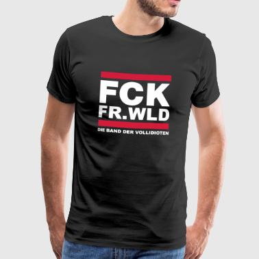 FCK FR.WLD The band of full idiots - Men's Premium T-Shirt