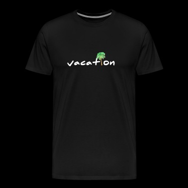 vacation lettering with palm tree - Men's Premium T-Shirt
