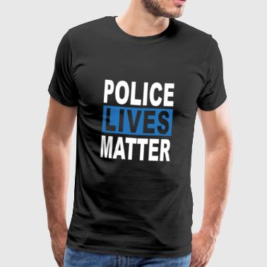 POLICE LIVES MATTER - Men's Premium T-Shirt
