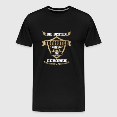 Torhueter born football JUNI - Men's Premium T-Shirt