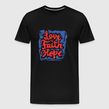 Love Faith Hope - Love Faith Hope - Men's Premium T-Shirt