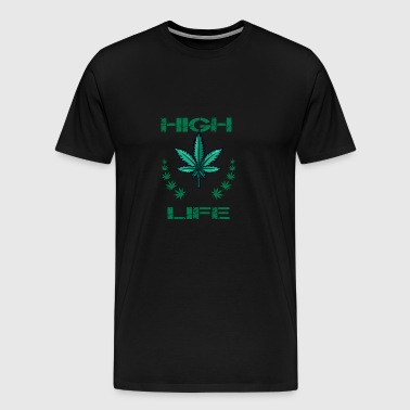 Cannabis Weed Kiffen High Life Gift - T-shirt Premium Homme
