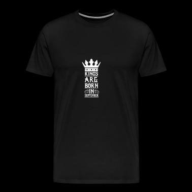Kings are born in September white - Maglietta Premium da uomo
