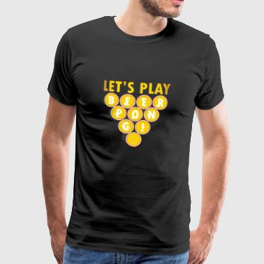 Beer Party Gift Beerpong saying drinking game - Men's Premium T-Shirt