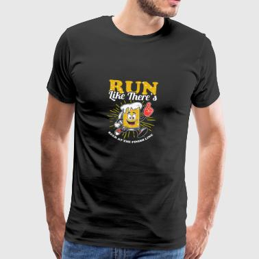 Funny Run Like There's Beer At Finish Line T-shirt - Men's Premium T-Shirt