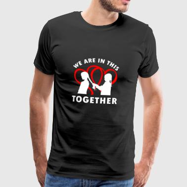 We are in this Together Sister Love Gift - Männer Premium T-Shirt